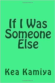 http://www.amazon.com/If-I-Was-Someone-Else/dp/1500350516/ref=sr_1_1?ie=UTF8&qid=1405164631&sr=8-1&keywords=if+i+was+someone+else