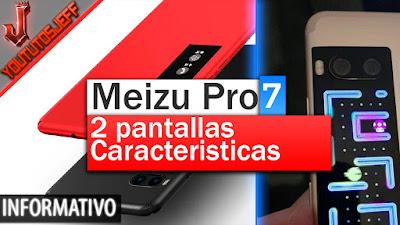 Meizu Pro 7, Meizu Pro 7 novedades, Meizu Pro 7 caracteristicas, telefono con 2 pantallas