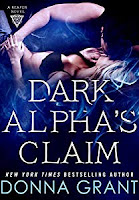 Dark Alpha's Claim: The Reapers Book 1, Donna Grant