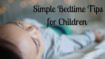 Simple Bedtime Tips for Children