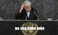 "Mujica ""No sea nabo mijo"""