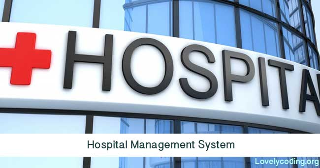 Hospital Management System Project for Final Year | Lovelycoding org