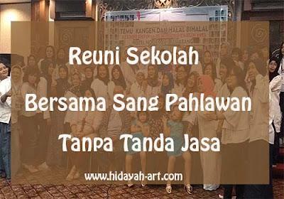 Reuni Bersama Sang Pahlawan Tanpa Tanda Jasa