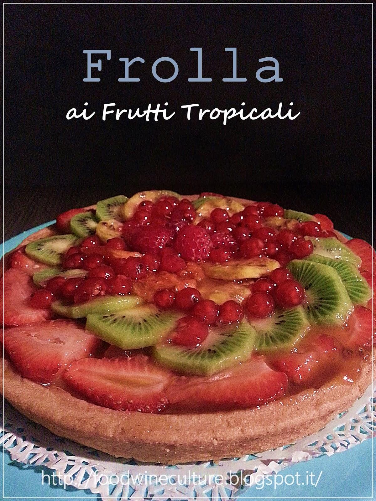 Torta di Pasta Frolla ai Frutti Tropicali