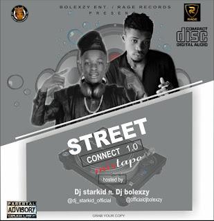 HOTMIX:DJ-STARKID FT DJ-BOLEXZY - STREET CONNECT 1.0 MIXTAPE