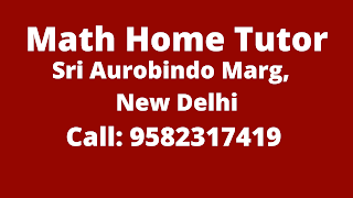 Best Maths Tutors for Home Tuition in Sri Aurobindo Market, Delhi. Call:9582317419
