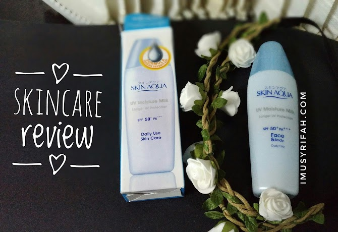Siap Hadapi Sinar UV Dengan Skin Aqua UV Moisture Milk