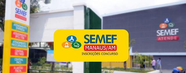 SEMEF Manaus abre inscrições de concurso com 50 vagas em diversos cargos
