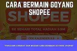 Cara Bermain Goyang Shopee