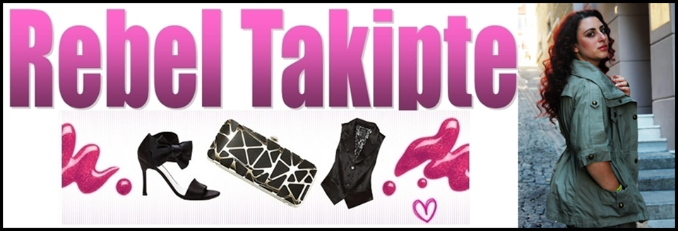 Rebel Takipte - Moda Blogları, Fashion Blog, Moda, Stil, Moda Blog