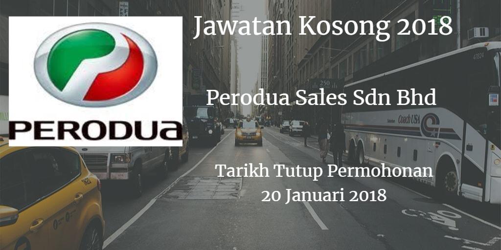 Jawatan Kosong Perodua Sales Sdn Bhd 20 Januari 2018