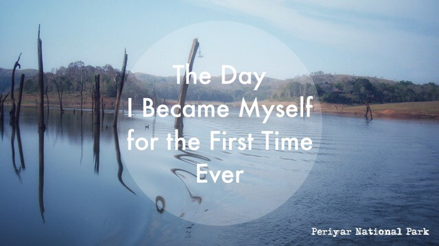 The Day I Became Myself for the First Time Ever