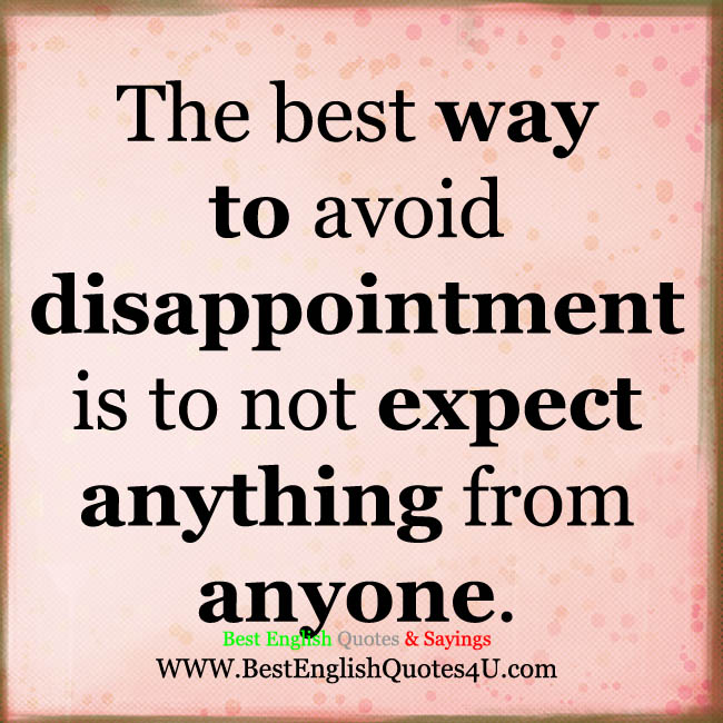 The Best Way To Avoid Disappointment Best English Quotes Sayings