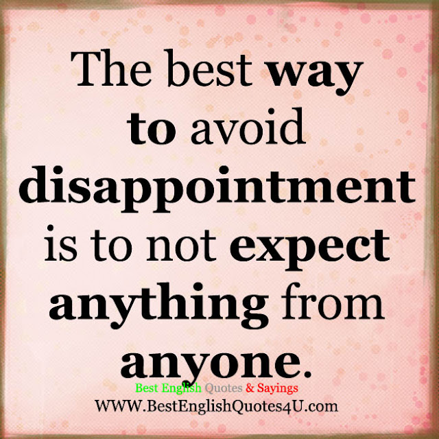 English Quotes: The Best Way To Avoid Disappointment....