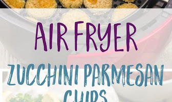 AIR FRYER ZUCCHINI PARMESAN CHIPS!