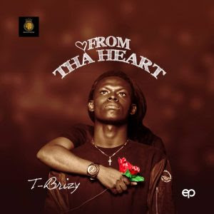 T- Brizzy - From Tha Heart
