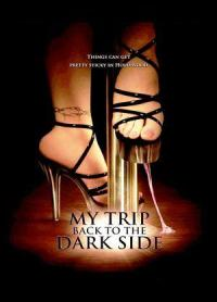 Watch My Trip Back to the Dark Side Online Free in HD