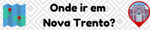 onde ir em Nova Trento?