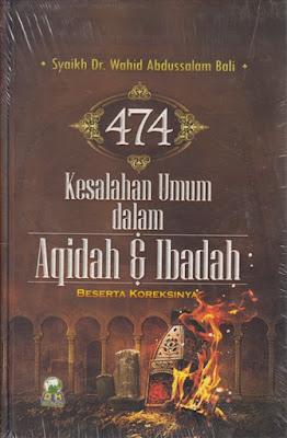 474 Kesalahan Umum dalam Aqidah dan Ibadah Beserta Korelasinya