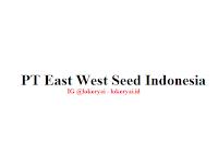 Lowongan Kerja PT East West Seed Indonesia Terbaru