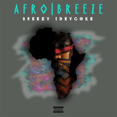 Breezy iDeyGoke - AfroBreeze Cover