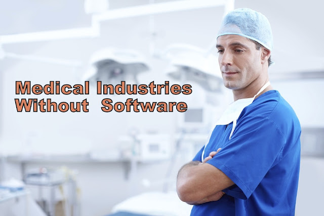 Medica industry without software