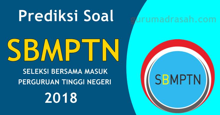 Prediksi Soal Sbmptn Tahun 2018 Plus Kunci Jawaban Guru Madrasah