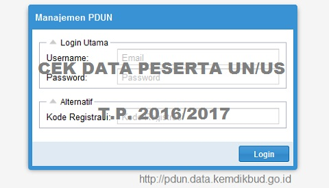 Cek Data Peserta UN/US 2016/2017 di pdun.data.kemdikbud.go.id