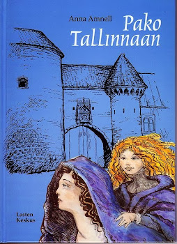 Anna Amnell: Pako Tallinnaan. (An Escape to Tallinn, in Finnish. 2006)
