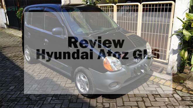 Review Kelebihan dan Kekurangan Hyundai Atoz GLS