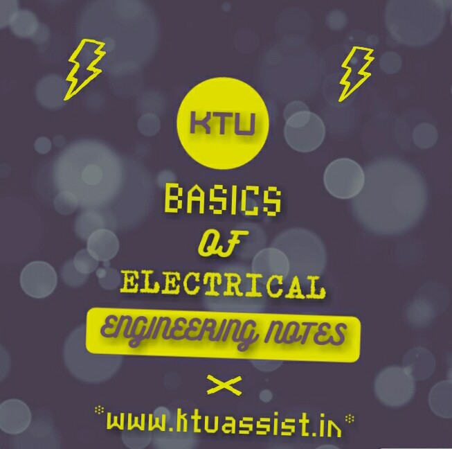 BASICS OF ELECTRICAL ENGINEERING NOTES - KTU ASSIST