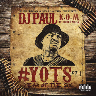 DJ Paul - Yots (Year of the Six), Pt. 1 (2016) - Album Download, Itunes Cover, Official Cover, Album CD Cover Art, Tracklist