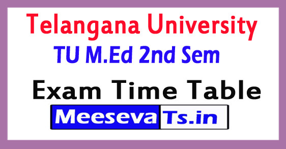 Telangana University M.Ed 2nd Sem Exam Time Table 2017