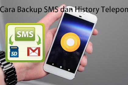 Cara Backup SMS dan Riwayat Telepon di HP Android