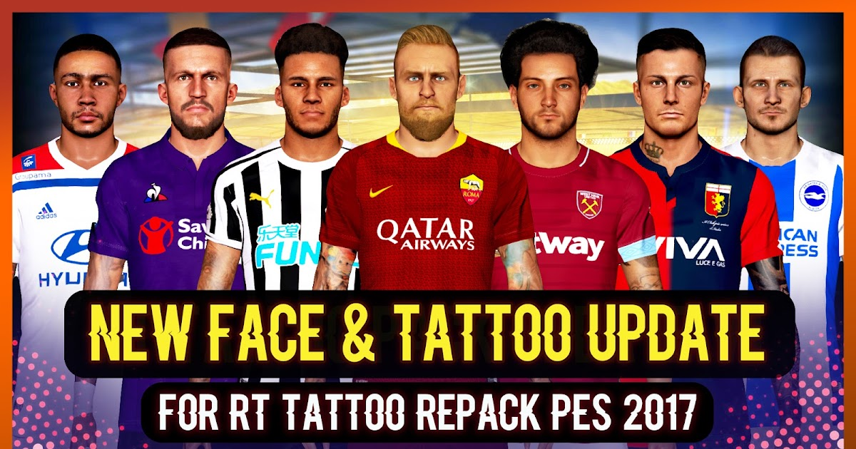 b24a09b35 PES 2017 New Face & Tattoo Update For RT Tattoo Repack by Rean Tech ~  SoccerFandom.com | Free PES Patch and FIFA Updates