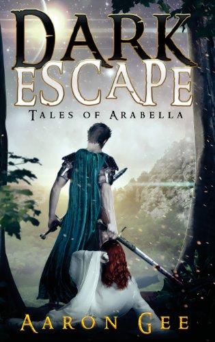 Dark Escape  Tales of Arabella by Aaron Gee