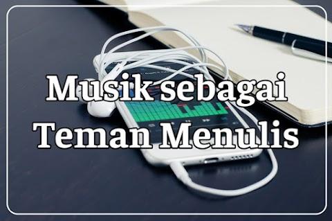 Musik sebagai Teman Menulis