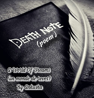 death note poem by ankusha, a world of dreams by ankusha, your voice my words, death note, death, dead, suicide,