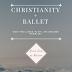 Christianity + Ballet