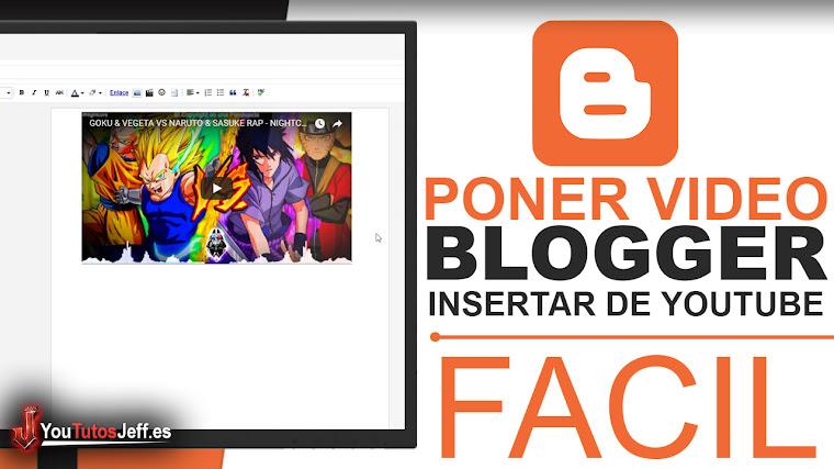 Como Poner un Vídeo de Youtube en Blogger - Tutorial Blogger
