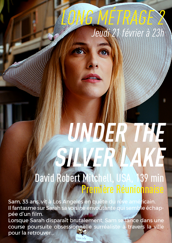 Long Métrage 2 :  Under the Silver Lake