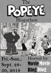 https://moviemovieblogblog.wordpress.com/2018/09/28/the-popeye-blogathon-is-here/