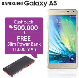 Samsung Galaxy A5 promo cashback Rp 500 ribu dan bonus Slim Power Bank 11.000 mAh