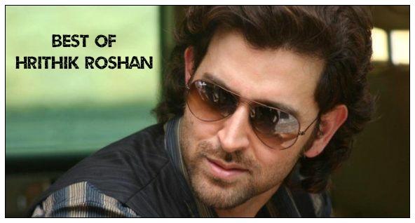 Best movies of Hrithik Roshan