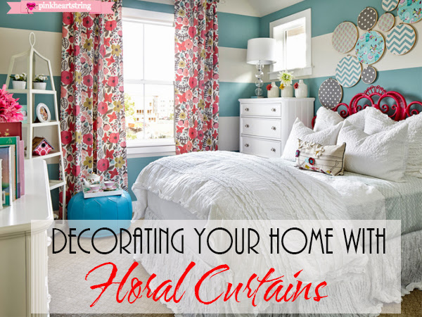 Decorating Your Home With Floral Curtains