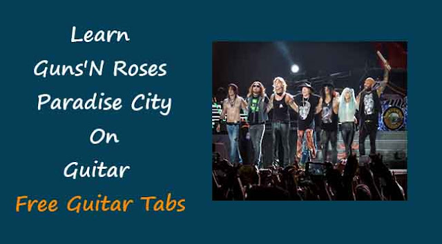 Learn ,Guns'N Roses,Paradise City,On Guitar,Free Guitar Tabs, Online Guitar Lessons