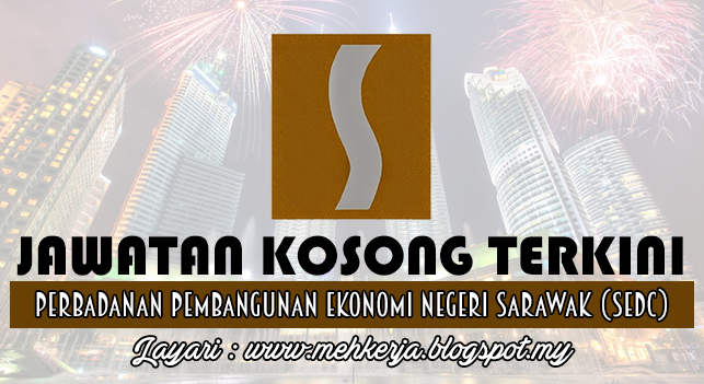 Jawatan Kosong Terkini 2016 di Perbadanan Pembangunan Ekonomi Negeri Sarawak (SEDC)