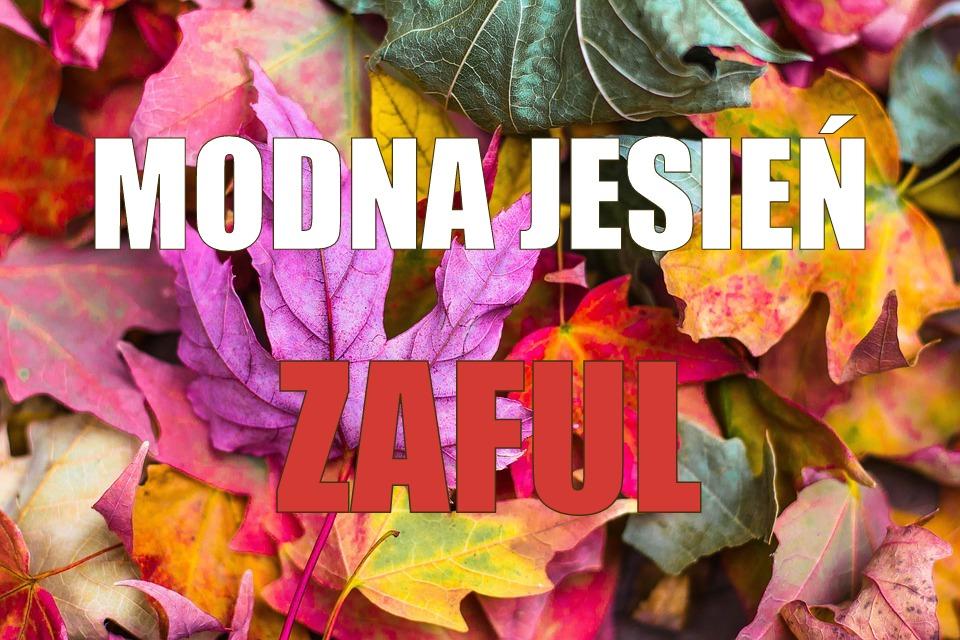 Modna jesień - ZAFUL