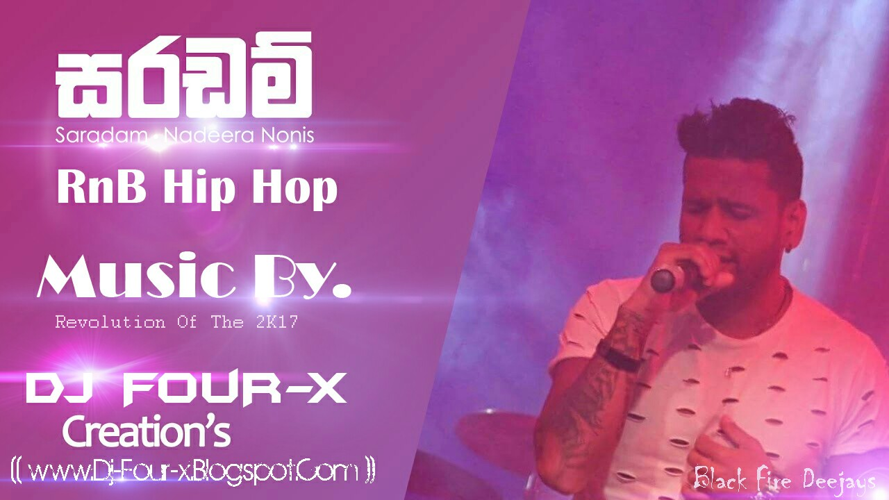 Saradam Nadeera Nonis Ft RnB Hip Hop Edit DJ-FouR-X On Black