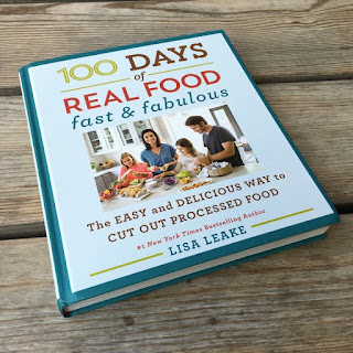 100 Days of Real Food Fast and Fabulous - quick and easy real food for real people